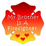 My Brother Is A Firefighter