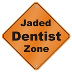 Jaded Dentist