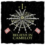 I Believe In Camelot
