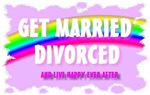 get married divorced and live happy ever after