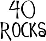40th birthday - 40 rocks 40th birthday saying!
