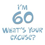 60th birthday I'm 60 what's your excuse? t-shirts