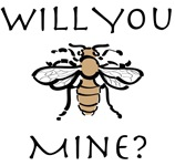 Will You Honeybee Mine?