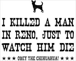 I Killed a Man... Chihuahua