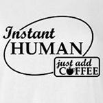 Instant Human Add Coffee