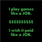 I games like a job, pay like a job