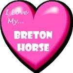 I Love My Breton Horse