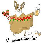 Yo Quiero Tequila Chihuahua
