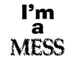 I'M MESS