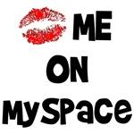 Kiss Me on MySpace T-Shirts & Gifts