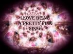 Pretty Pink Sissy