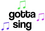 Gotta Sing! T-shirts and Gifts
