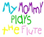 My Mommy Plays The Flute T-shirts for Kids