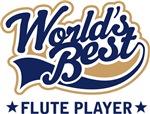 World's Best Flute Player T-shirts
