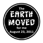 The Earth Moved for Me August 23, 2011