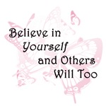 Believe in Yourself and Others Will Too