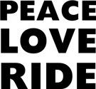 Peace Love Ride