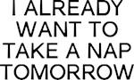 I Nap Tomorrow