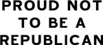 Proud Not Republican