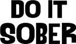 Do It Sober