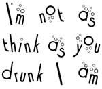 Not as Think as You Drunk
