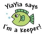 YiaYia Says I'm a Keeper!
