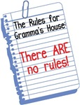 No Rules at Gramma's House
