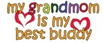 Grandmom is My Best Buddy