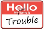 My Middle Name is Trouble