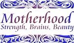 Gifts for Mom, Motherhood, Strength Brains Beauty!