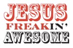 Jesus Freakin' Awesome