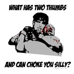 Two Thumbs Choke You Silly