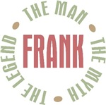 Frank the Man the Myth the Legend T-shirts Gifts