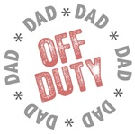 Off Duty Dad T-shirts Gifts