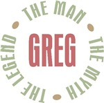 Greg the Man the Myth the Legend T-shirts Gifts