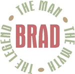 Brad the Man the Myth the Legend T-shirts Gifts