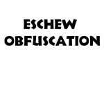 Eschew Obfuscation Irony T-shirts and Gifts