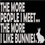 THE MORE PEOPLE I MEET... THE MORE I LIKE BUNNIES