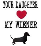 Your Daughter Loves My Wiener