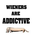 Wieners Are Addictive