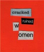 Cracked Ruined Women