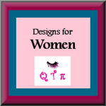 Designs Especially for Women