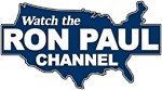 Watch The Ron Paul Channel!