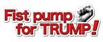 Fist Pump for Trump!
