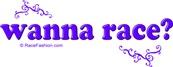 Wanna Race (in purple)
