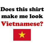 Does This Shirt Make Me Look Vietnamese?