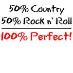 50% Country 50% Rock N' Roll