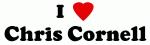 I Love Chris Cornell
