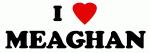 I Love MEAGHAN