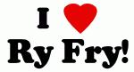I Love Ry Fry!